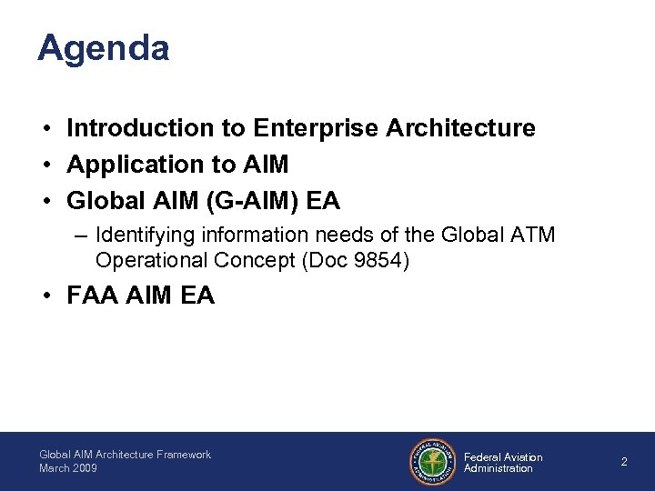 Agenda • Introduction to Enterprise Architecture • Application to AIM • Global AIM (G-AIM)