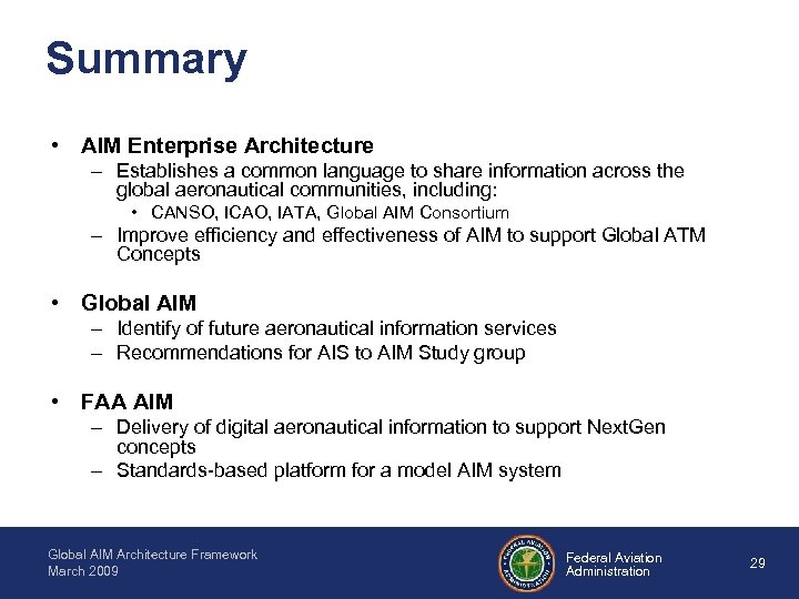 Summary • AIM Enterprise Architecture – Establishes a common language to share information across