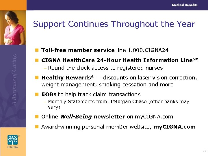 Support Continues Throughout the Year n Toll-free member service line 1. 800. CIGNA 24