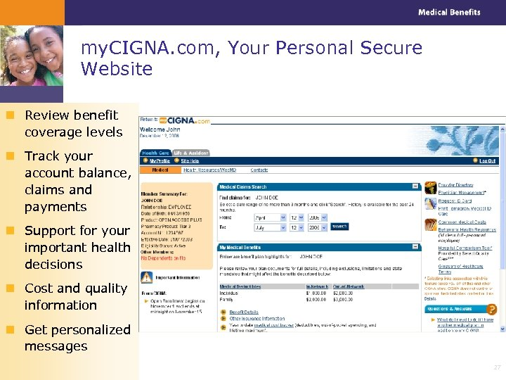 my. CIGNA. com, Your Personal Secure Website n Review benefit coverage levels n Track