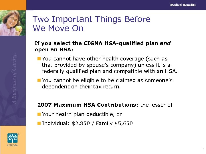 Two Important Things Before We Move On If you select the CIGNA HSA-qualified plan