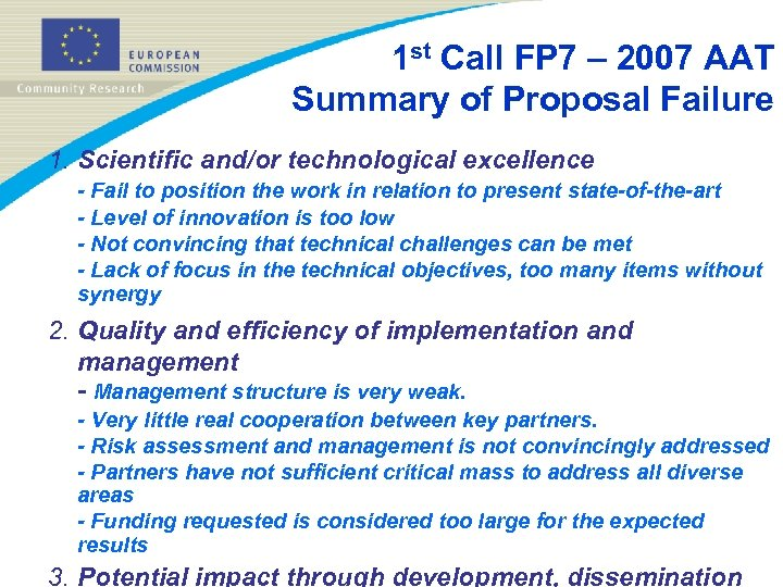 1 st Call FP 7 – 2007 AAT Summary of Proposal Failure 1. Scientific