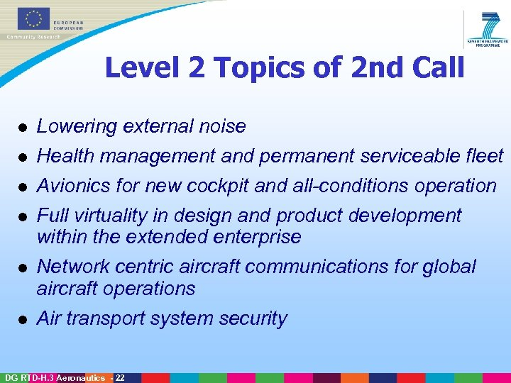 Level 2 Topics of 2 nd Call l Lowering external noise l Health management
