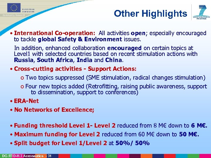 Other Highlights • International Co-operation: All activities open; especially encouraged to tackle global Safety