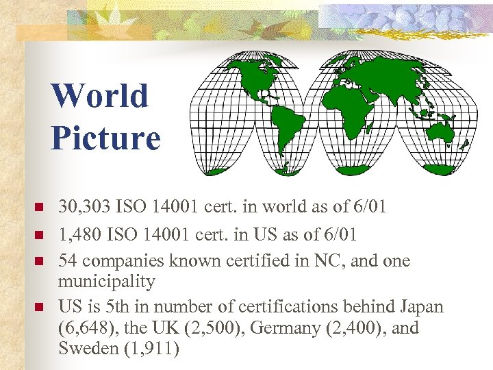 World Picture n n 30, 303 ISO 14001 cert. in world as of 6/01
