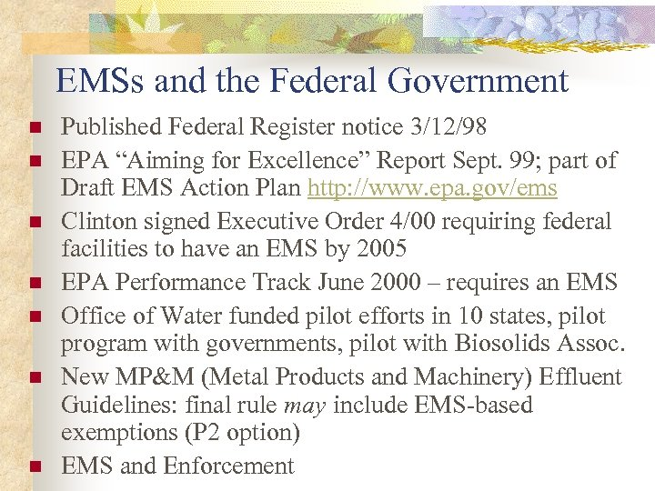 EMSs and the Federal Government n n n n Published Federal Register notice 3/12/98