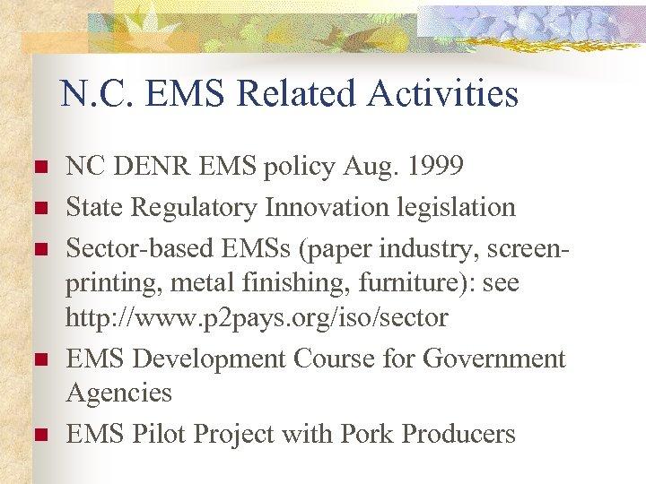 N. C. EMS Related Activities n n n NC DENR EMS policy Aug. 1999
