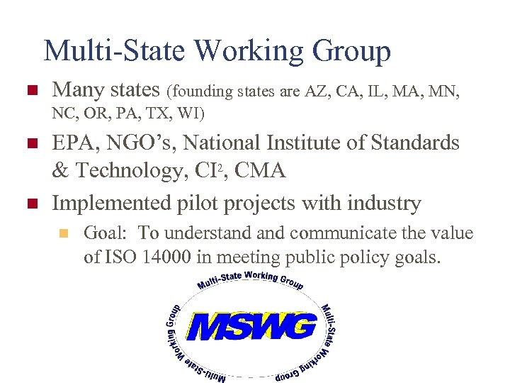Multi-State Working Group n Many states (founding states are AZ, CA, IL, MA, MN,
