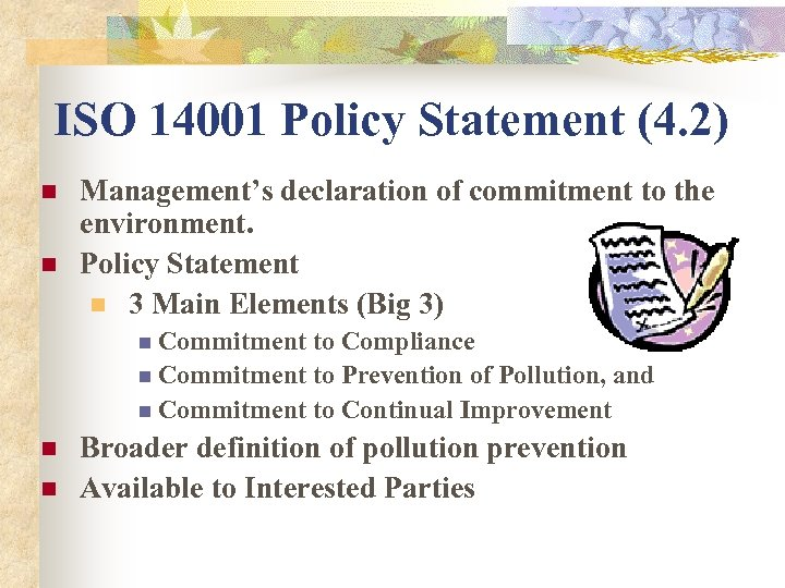 ISO 14001 Policy Statement (4. 2) n n Management's declaration of commitment to the