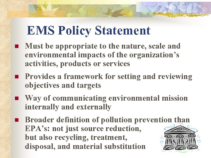 EMS Policy Statement n Must be appropriate to the nature, scale and environmental impacts