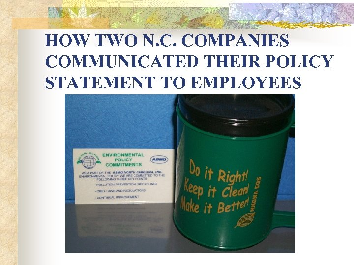 HOW TWO N. C. COMPANIES COMMUNICATED THEIR POLICY STATEMENT TO EMPLOYEES