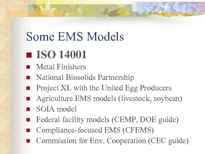 Some EMS Models n ISO 14001 n Metal Finishers National Biosolids Partnership Project XL