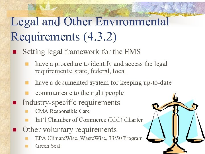 Legal and Other Environmental Requirements (4. 3. 2) n Setting legal framework for the