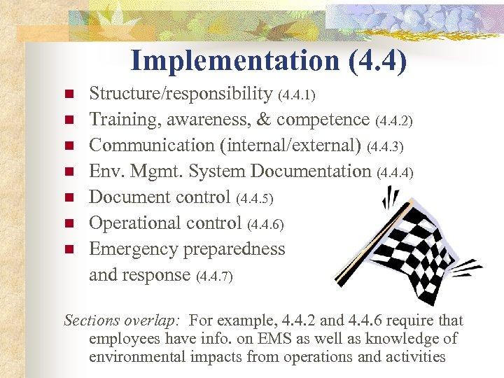 Implementation (4. 4) n n n n Structure/responsibility (4. 4. 1) Training, awareness, &