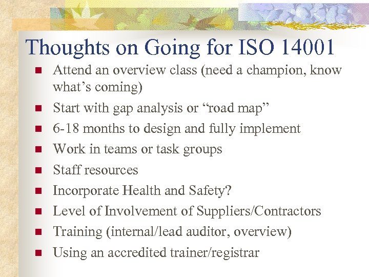 Thoughts on Going for ISO 14001 n n n n n Attend an overview