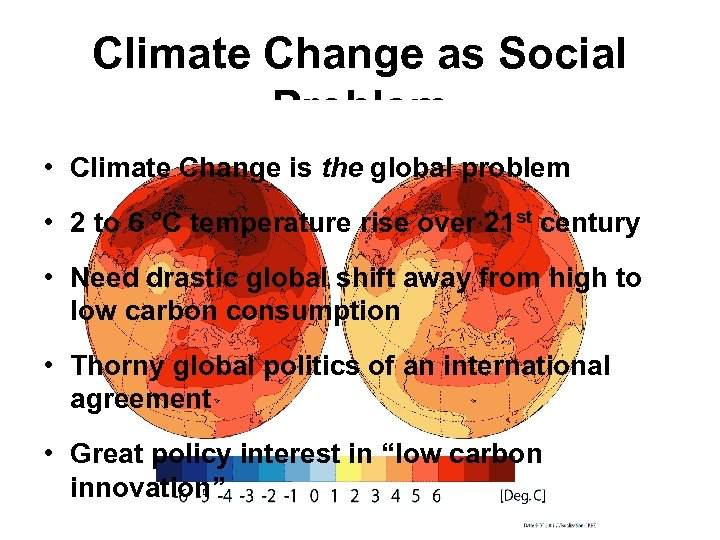 Climate Change as Social Problem • Climate Change is the global problem • 2