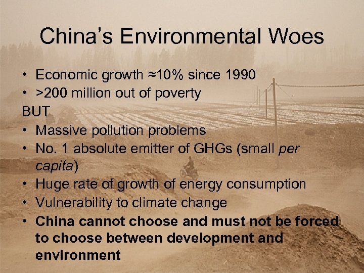 China's Environmental Woes • Economic growth ≈10% since 1990 • >200 million out of