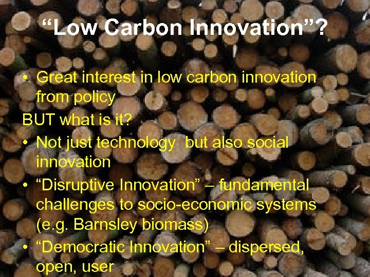 """""""Low Carbon Innovation""""? • Great interest in low carbon innovation from policy BUT what"""