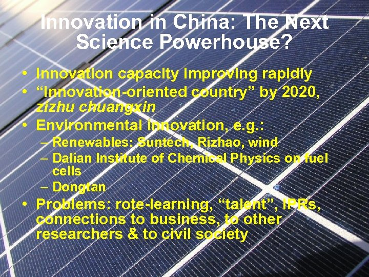 """Innovation in China: The Next Science Powerhouse? • Innovation capacity improving rapidly • """"Innovation-oriented"""