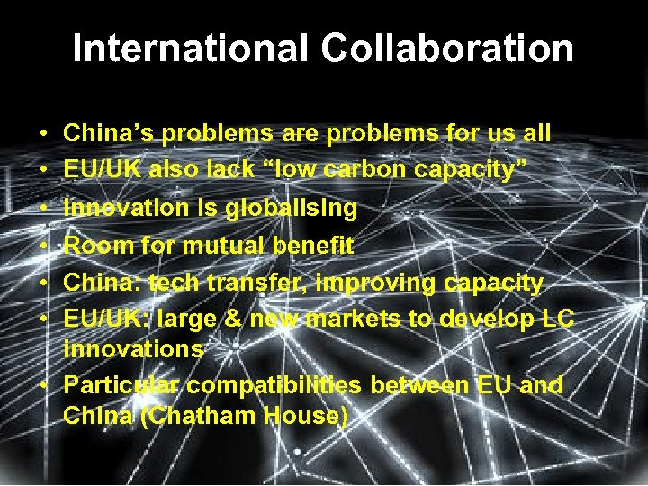 International Collaboration • • • China's problems are problems for us all EU/UK also
