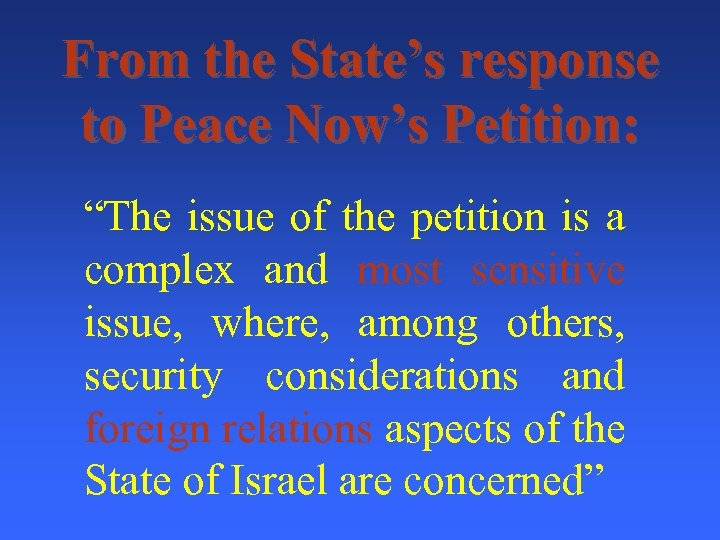 "From the State's response to Peace Now's Petition: ""The issue of the petition is"