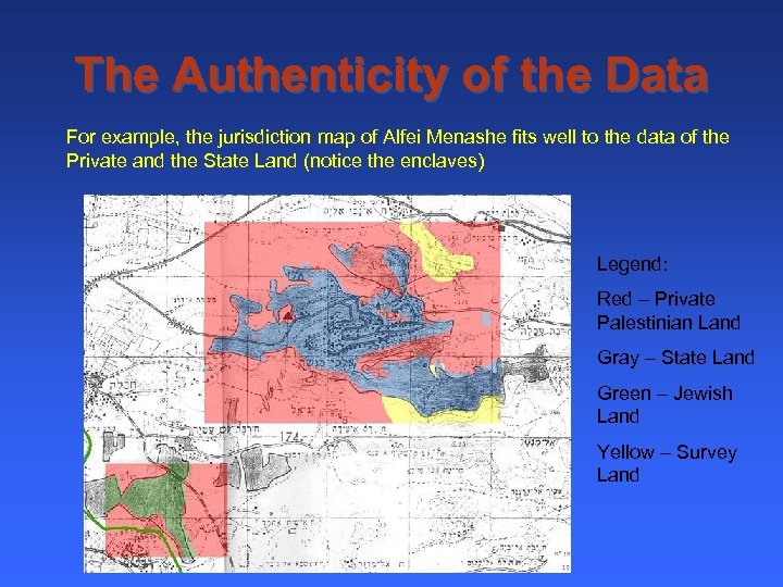 The Authenticity of the Data For example, the jurisdiction map of Alfei Menashe fits