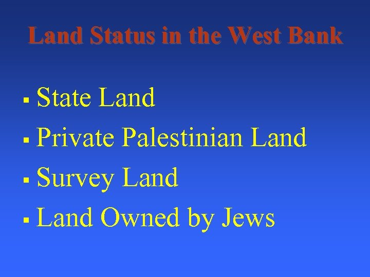 Land Status in the West Bank State Land § Private Palestinian Land § Survey
