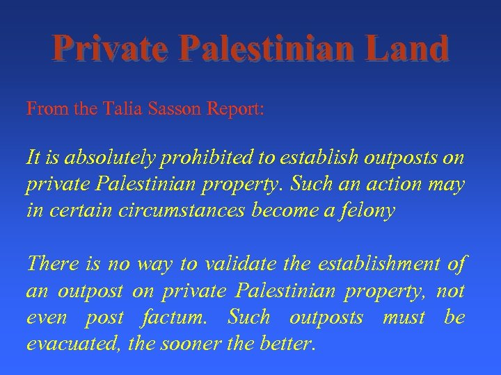Private Palestinian Land From the Talia Sasson Report: It is absolutely prohibited to establish
