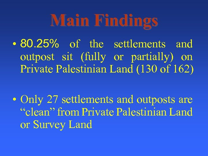 Main Findings • 80. 25% of the settlements and outpost sit (fully or partially)