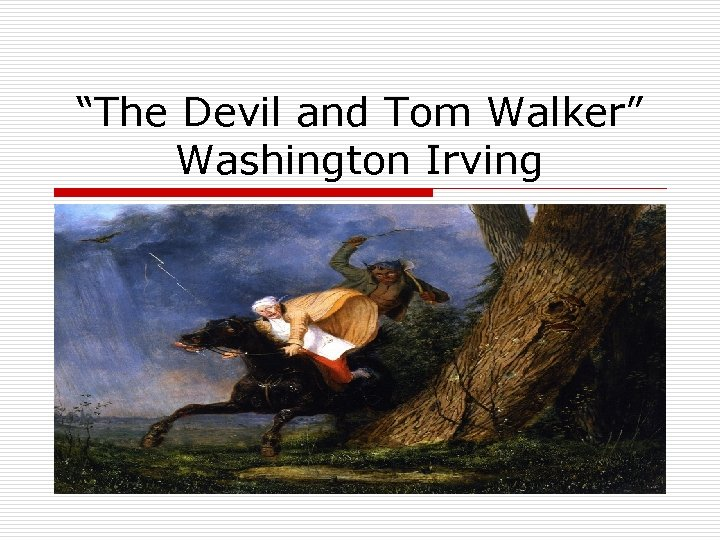 nature and the supernatural in the devil and tom walker a short story by washington irving The devil and tom walker by washington irving: summary and analysis  it has supernatural elements  'the devil and tom walker' is a short story by washington irving, and this quiz/worksheet.