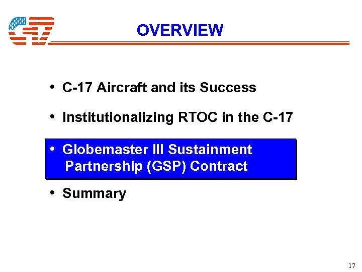 OVERVIEW • C-17 Aircraft and its Success • Institutionalizing RTOC in the C-17 •