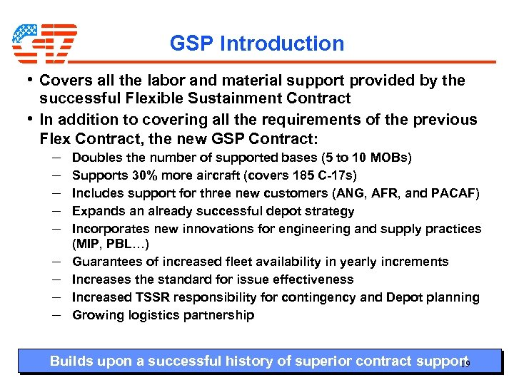 GSP Introduction • Covers all the labor and material support provided by the successful