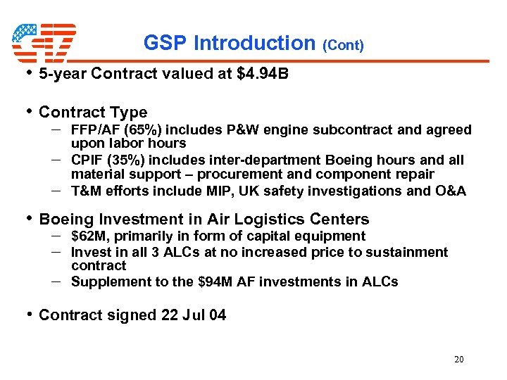 GSP Introduction (Cont) • 5 -year Contract valued at $4. 94 B • Contract