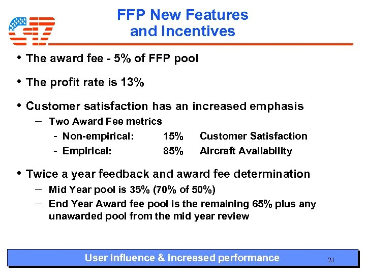 FFP New Features and Incentives • The award fee - 5% of FFP pool