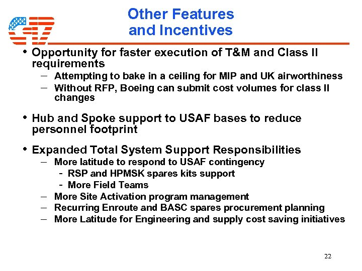 Other Features and Incentives • Opportunity for faster execution of T&M and Class II