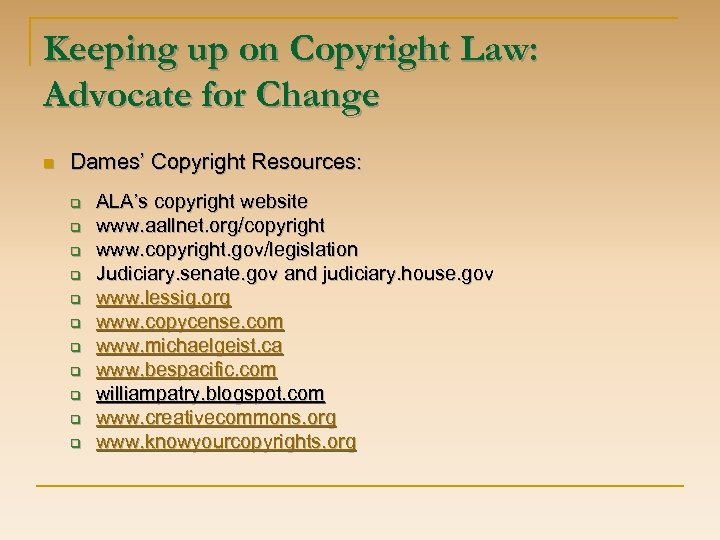 Keeping up on Copyright Law: Advocate for Change n Dames' Copyright Resources: q q