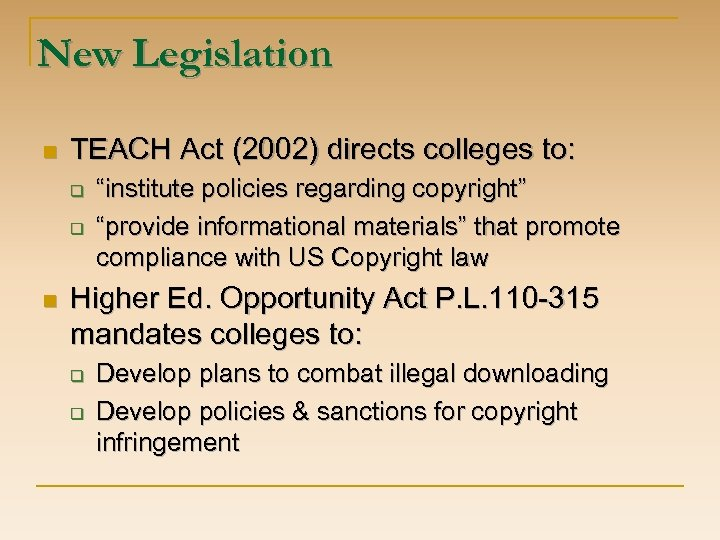 """New Legislation n TEACH Act (2002) directs colleges to: q q n """"institute policies"""