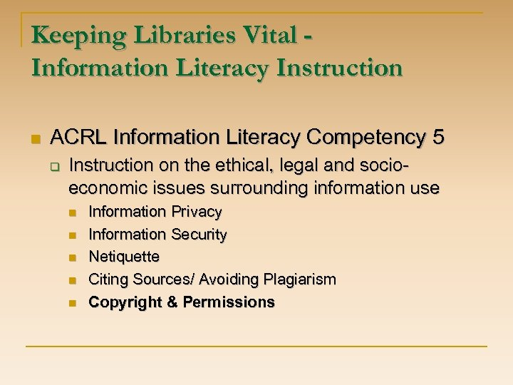 Keeping Libraries Vital Information Literacy Instruction n ACRL Information Literacy Competency 5 q Instruction