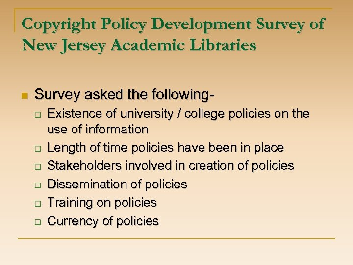 Copyright Policy Development Survey of New Jersey Academic Libraries n Survey asked the followingq