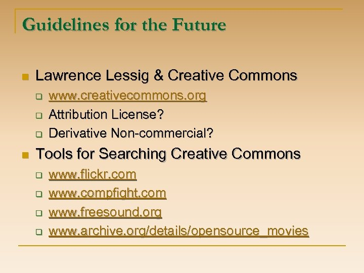 Guidelines for the Future n Lawrence Lessig & Creative Commons q q q n