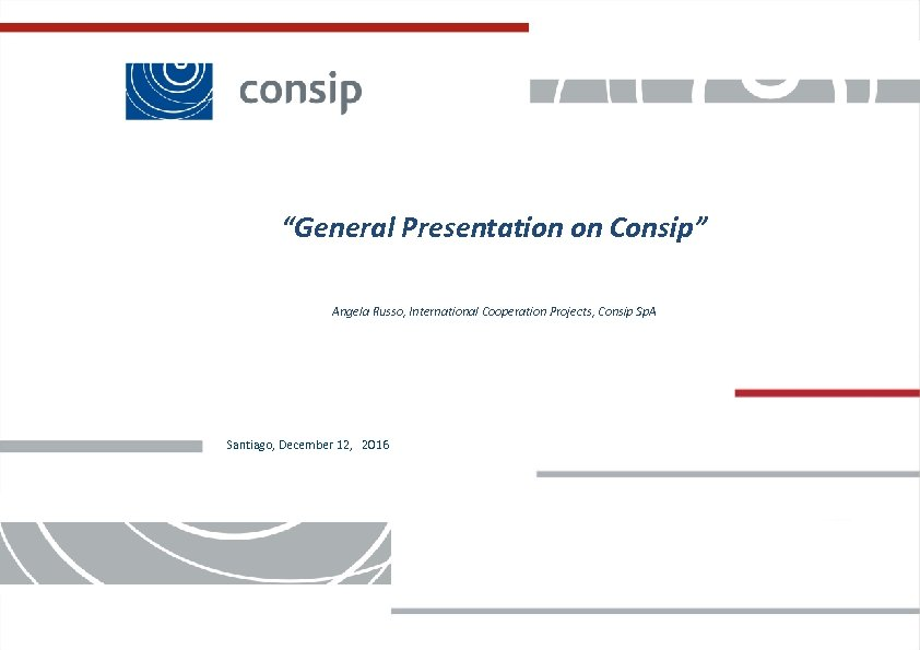 """""""General Presentation on Consip"""" Angela Russo, International Cooperation Projects, Consip Sp. A Santiago, December"""