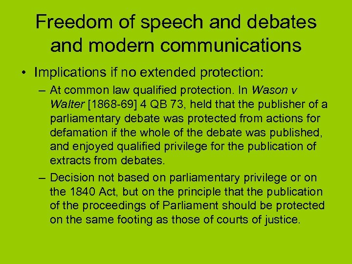 Freedom of speech and debates and modern communications • Implications if no extended protection: