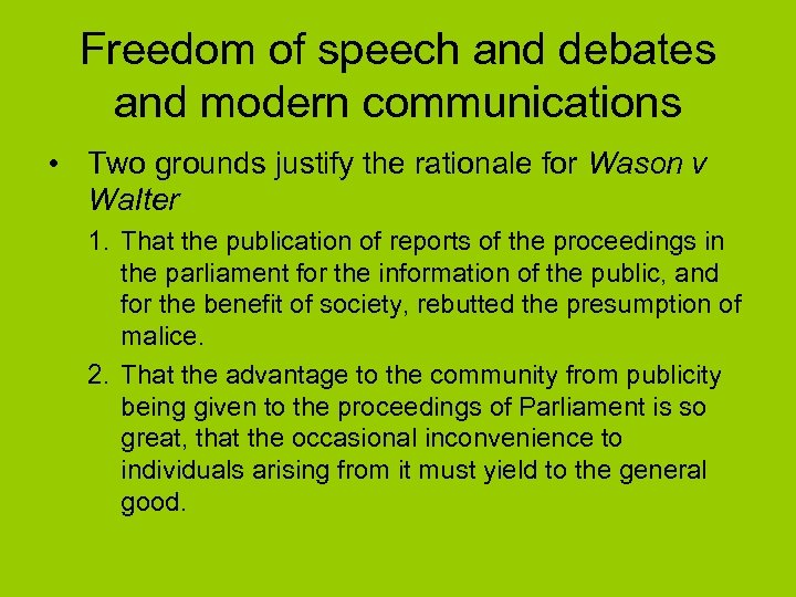 Freedom of speech and debates and modern communications • Two grounds justify the rationale
