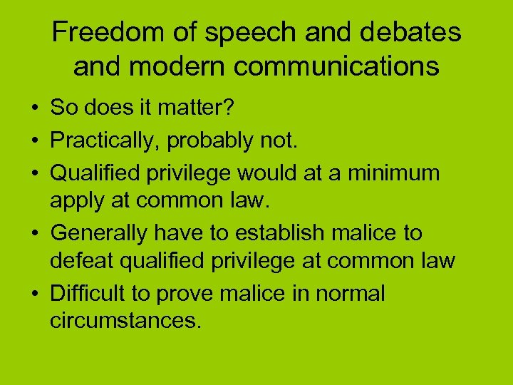 Freedom of speech and debates and modern communications • So does it matter? •