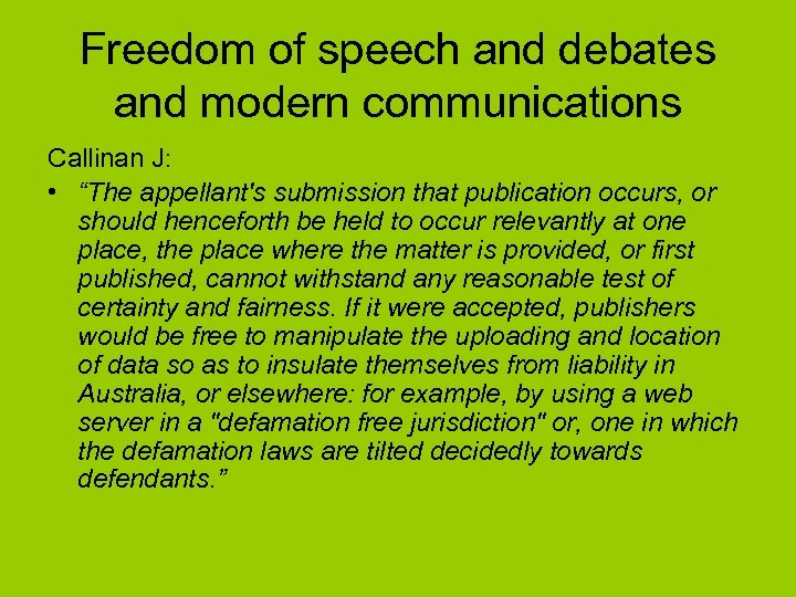 "Freedom of speech and debates and modern communications Callinan J: • ""The appellant's submission"