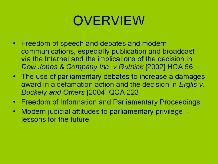 OVERVIEW • Freedom of speech and debates and modern communications, especially publication and broadcast