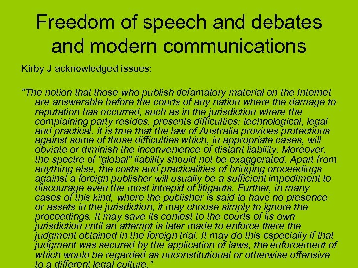"Freedom of speech and debates and modern communications Kirby J acknowledged issues: ""The notion"