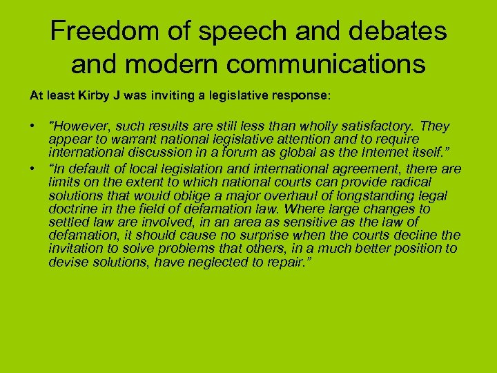 Freedom of speech and debates and modern communications At least Kirby J was inviting