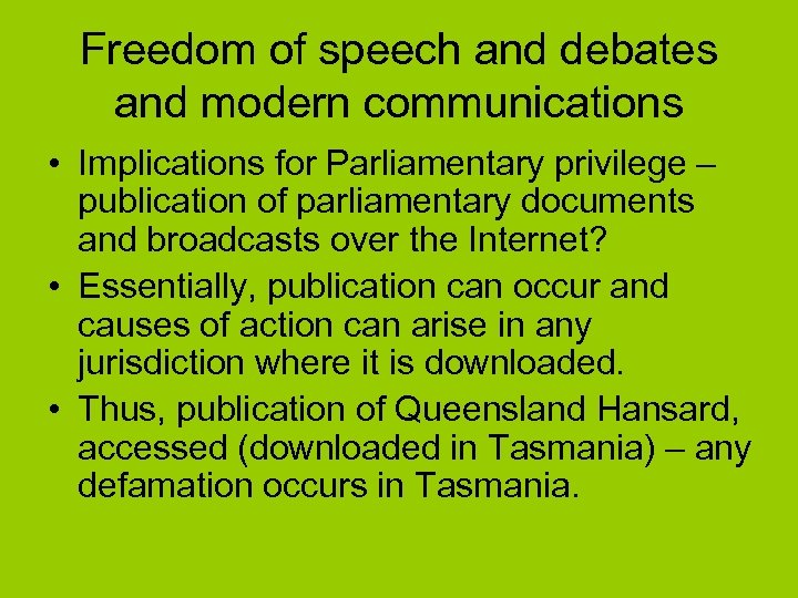 Freedom of speech and debates and modern communications • Implications for Parliamentary privilege –