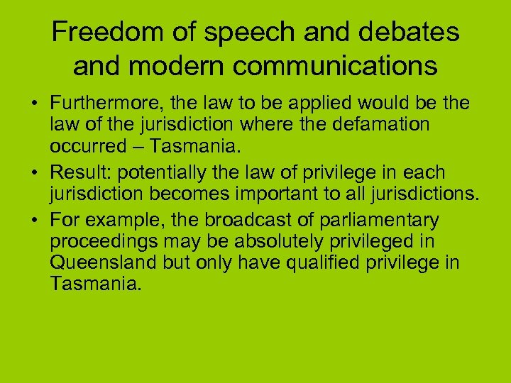 Freedom of speech and debates and modern communications • Furthermore, the law to be